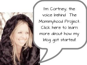the mommyhood project, cortney galster, mommy blog, mommy blogger, mom blog, mom blogger, mama blog, mama blogger